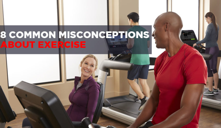 8 Common Misconceptions About Exercise