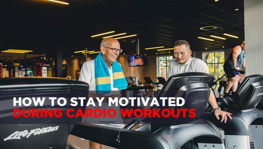 How to Stay Motivated During Cardio Workouts