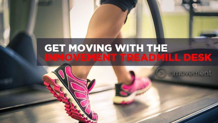 Get Moving With The InMovement Treadmill Desk