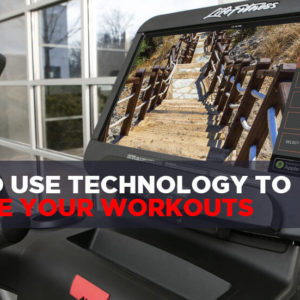 How to Use Fitness Technology to Improve Your Workouts
